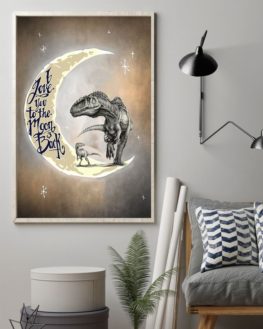 Dinosaur I love you to the moon and back poster 2