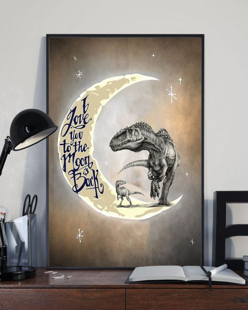 Dinosaur I love you to the moon and back poster 3