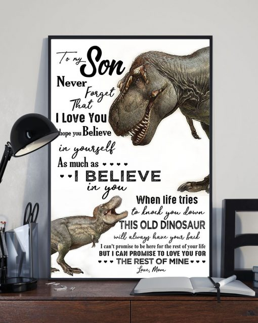 Dinosaurs Mom To my son never forget that i love you poster 1