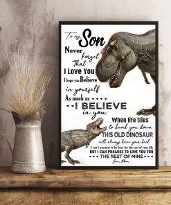Dinosaurs Mom To my son never forget that i love you poster 2