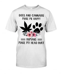 Dogs And Cannabis Make Me Happy Humans make my head v-neck