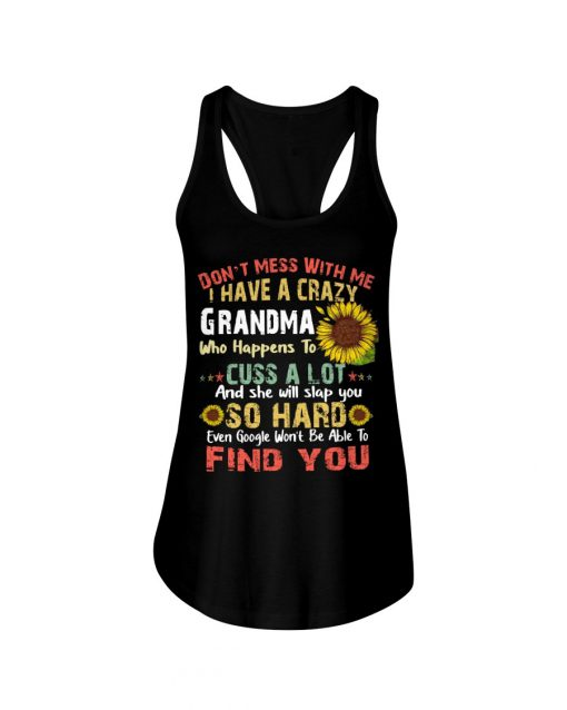 Don't mess with me i have a crazy grandma who happens to cuss a lot sunflower vintage Tank top