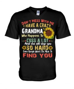 Don't mess with me i have a crazy grandma who happens to cuss a lot sunflower vintage V-neck