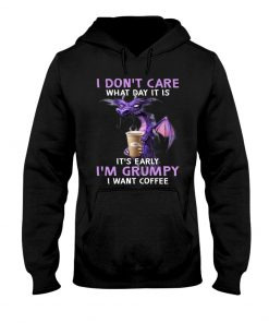 Dragon I don't care what day it is I'm grumpy I want coffee Hoodie