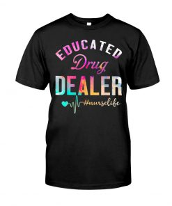 Educated drug dealer watercolor nurse T-shirt