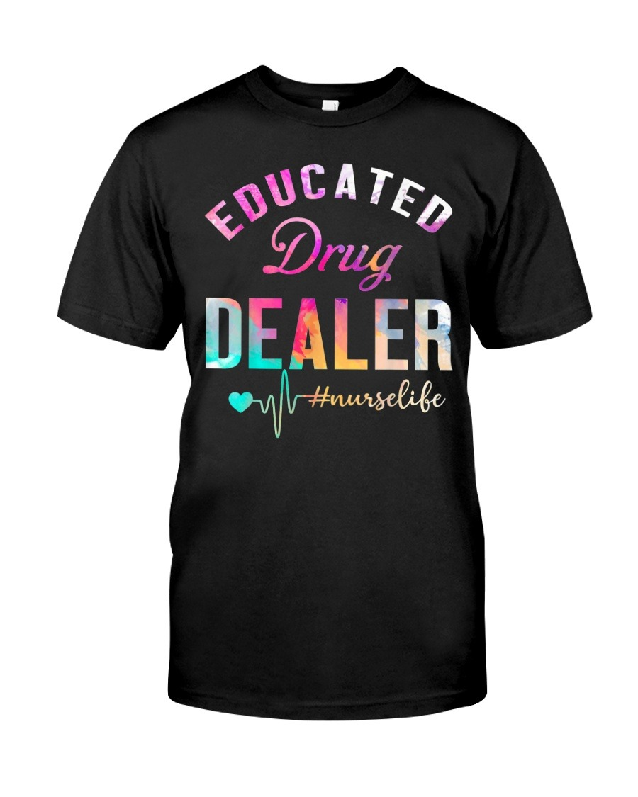 Educated drug dealer watercolor nurse T-shirt