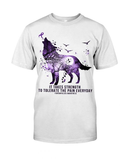 Fibromyalgia Awareness It takes strength to tolerate the pain everyday Purple Wolf shirt