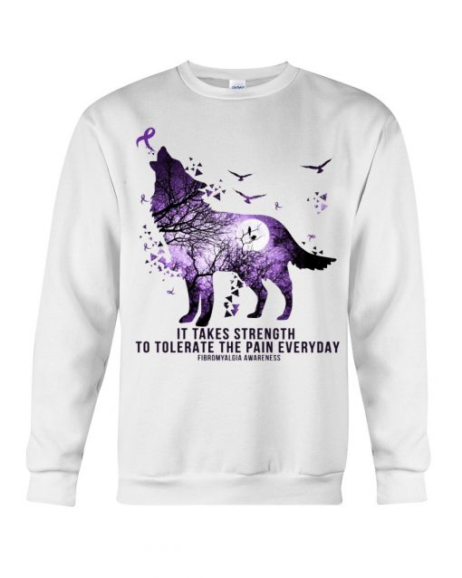 Fibromyalgia Awareness It takes strength to tolerate the pain everyday Purple Wolf sweatshirt