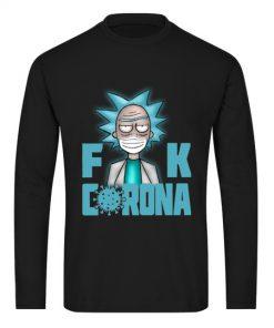 Fuck Corona Rick Sanchez Long sleeve