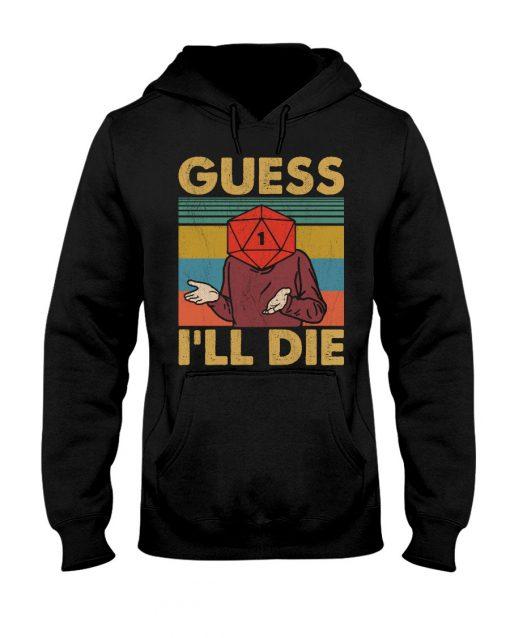 Game Guess I'll Die Vintage Hoodie