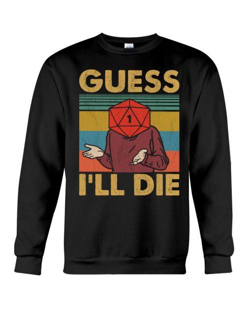 Game Guess I'll Die Vintage sweatshirt