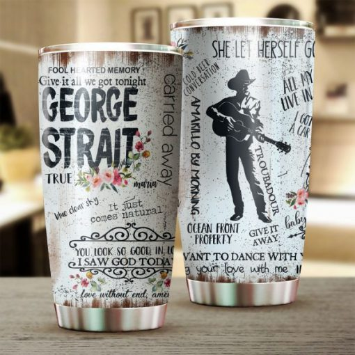George Strait Fool hearted memory Give it all we got tonight tumbler