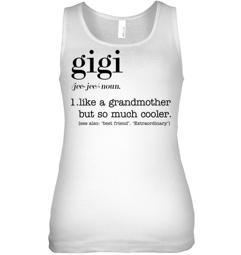 Gigi definition Like a grandmother but so much cooler tank top