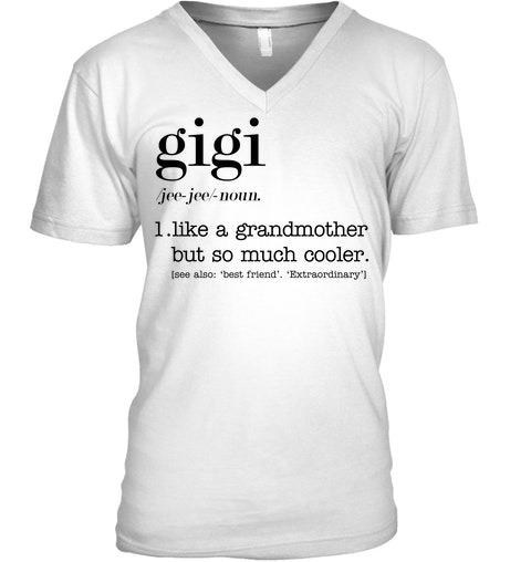 Gigi definition Like a grandmother but so much cooler v-neck