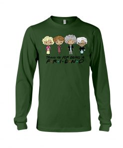 Golden girls Thank you for being a friend long sleeved