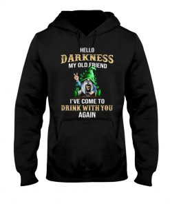 Hello darkness my old friend drink Guinness Patrick's Day hoodie