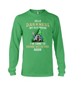 Hello darkness my old friend drink Guinness Patrick's Day long sleeved