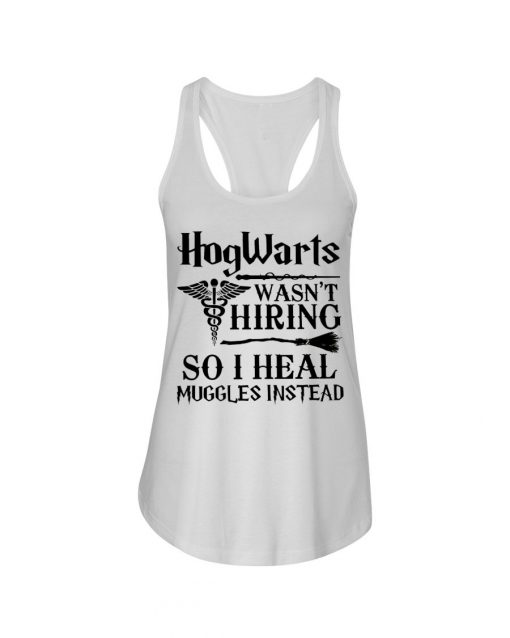 Hogwarts Wasn't Hiring So I Heal Muggles Instead Tank top