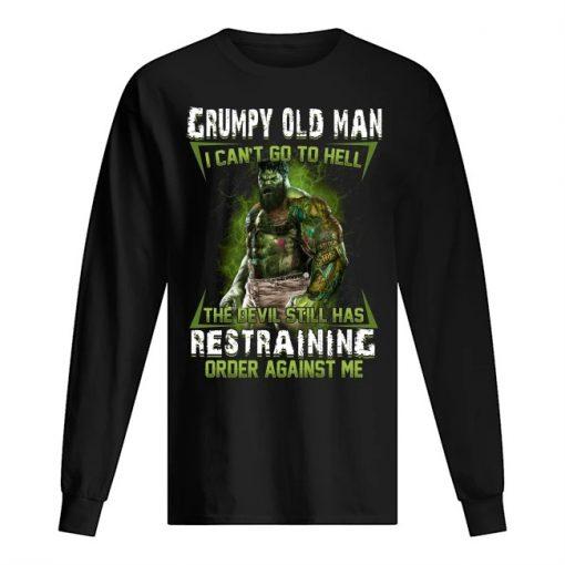 Hulk Grumpy Old Man I Can't Go To Hell The Devil Still Has Restraining Order Against Long sleeve