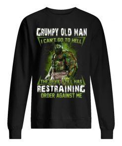 Hulk Grumpy Old Man I Can't Go To Hell The Devil Still Has Restraining Order Against Sweatshirt
