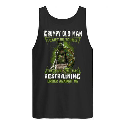 Hulk Grumpy Old Man I Can't Go To Hell The Devil Still Has Restraining Order Against Tank top