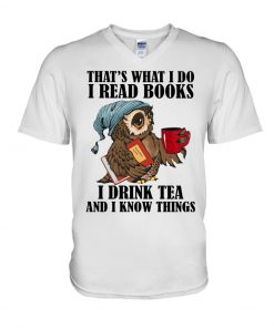 I Read Books - I Drink Tea And I Know Things Owl v-neck