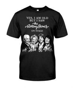 I am old but I saw Rolling Stones on stage signature T-shirt