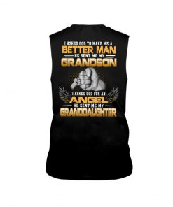 I asked god to make me a better man He sent me my grandson Tank top