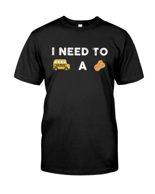 I need to bust a nut T-shirt