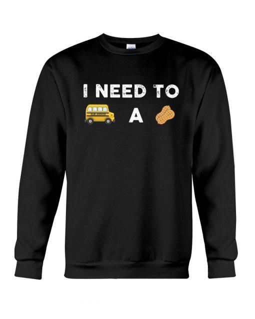 I need to bust a nut sweatshirt