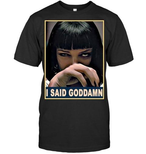 I said goddamn Mia Wallace T-shirt