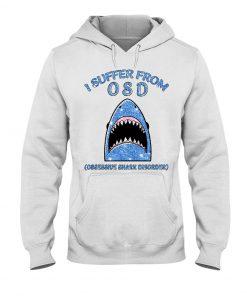 I suffer from OSD Obsssesive Shark Disorder Glitter hoodie