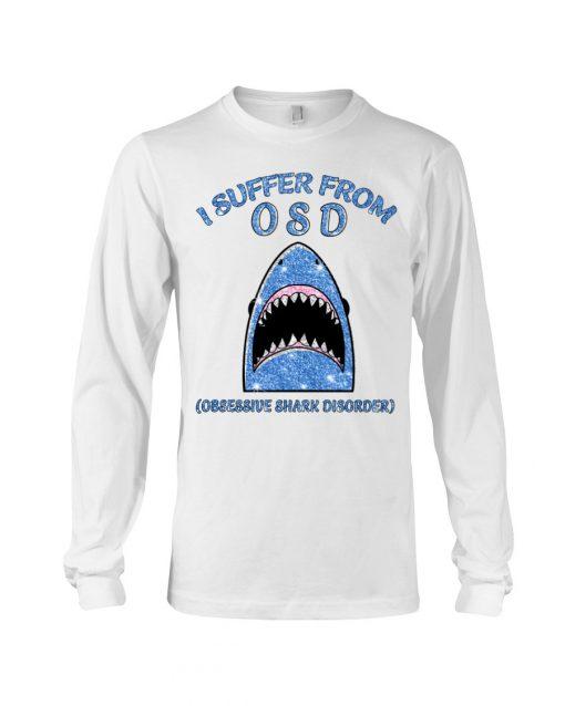 I suffer from OSD Obsssesive Shark Disorder Glitter long sleeved