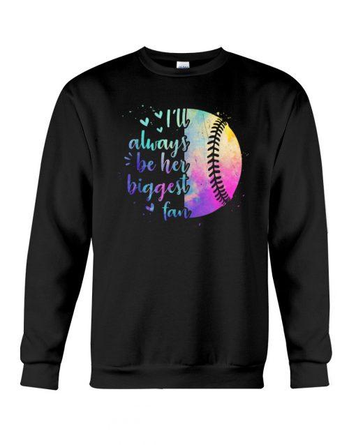 I'll always be her biggest fan Softball watercolor Sweatshirt