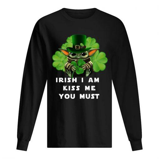 Irish i am kiss me you must Baby Yoda Shamrock Long sleeve