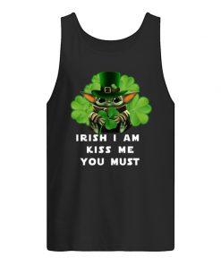 Irish i am kiss me you must Baby Yoda Shamrock Tank top