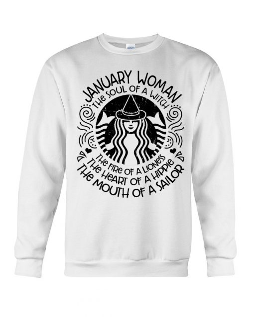 January Woman The Fire of a lioness Starbuck Sweatshirt