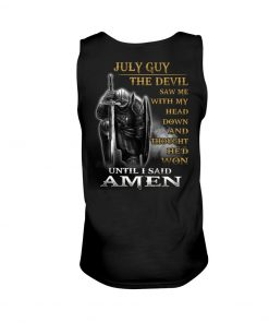July Guy The Devil saw me with my head down and thought he'd won tank top