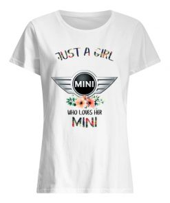 Just a girl mini who loves her mini shirt