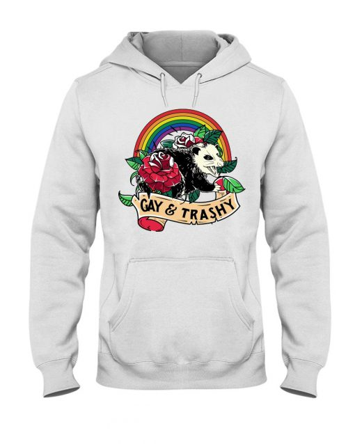 LGBT Gay and Trashy hoodie