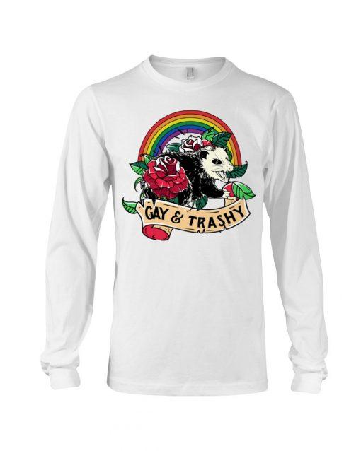 LGBT Gay and Trashy long sleeved
