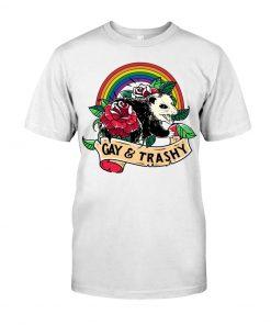 LGBT Gay and Trashy shirt