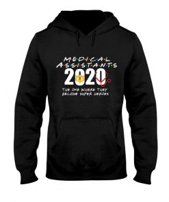 Medical Assistants 2020 The one where they become superheroes Hoodie