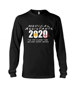 Medical Assistants 2020 The one where they become superheroes Long sleeve