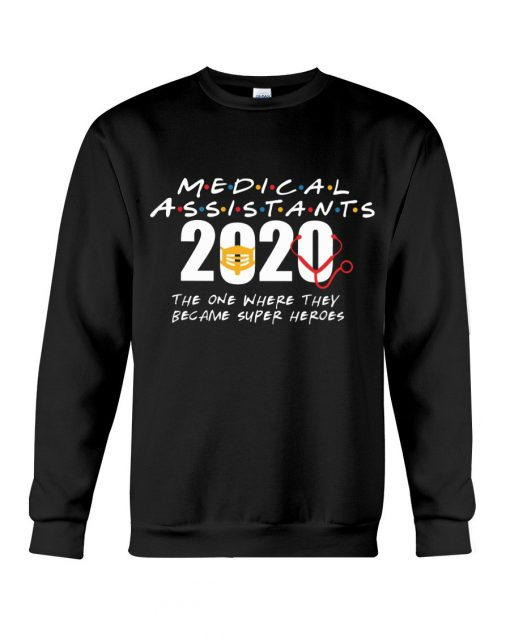 Medical Assistants 2020 The one where they become superheroes Sweatshirt