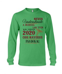 Never underestimate a Medical lab tech who survived 2020 Coronavirus pandemic long sleeved