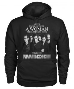 Never underestimate a woman who listens to rock and loves Rammstein Hoodie