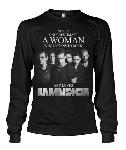 Never underestimate a woman who listens to rock and loves Rammstein Long sleeve