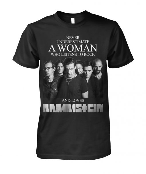 Never underestimate a woman who listens to rock and loves Rammstein T-shirt