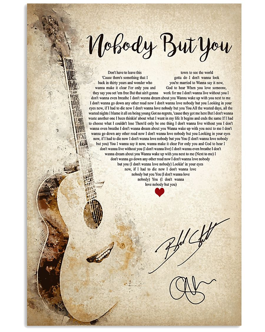 Nobody But You Lyrics Poster Tagotee I'm all wrapped up in his arms, but you're the one i really want truly he's the nicest guy, but i want you and i don't know why we fought more than tyson and holyfield, something about us felt so. nobody but you lyrics poster tagotee